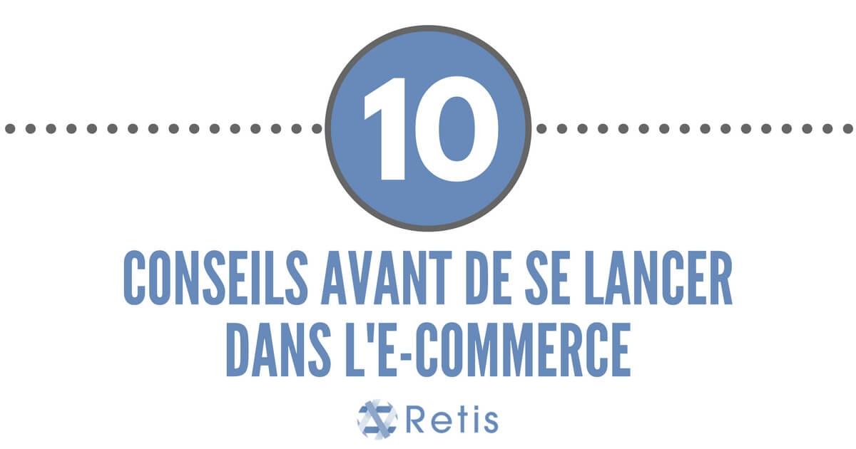 Les 10 conseils avant de se lancer dans l'E-commerce