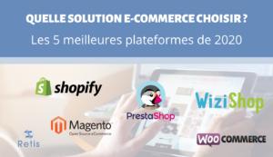Les 5 meilleures plateformes e-commerce de 2020 - Prestashop, Magento, Wizishop, Shopify, Woocommerce