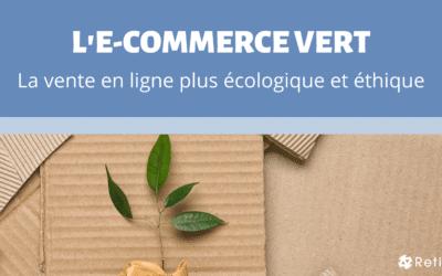 L'E-commerce vert : la vente en ligne plus écologique et ethique