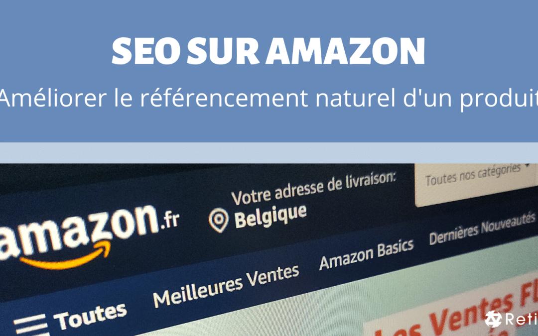 Article SEO sur Amazon - Comment améliorer le référencement naturel d'un produit sur Amazon