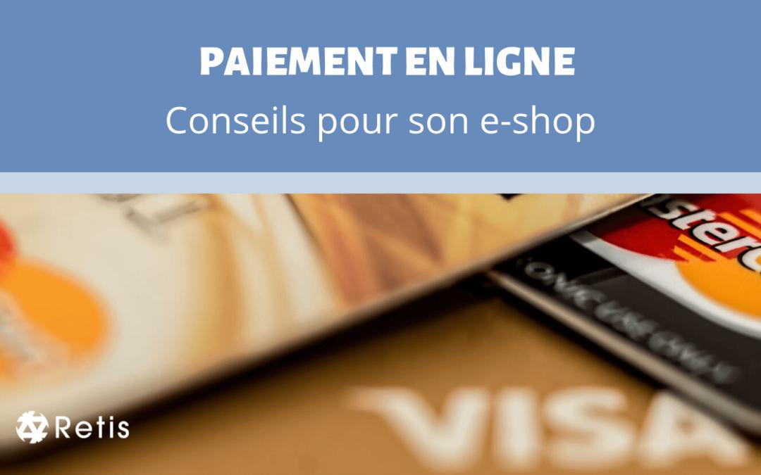 Bien choisir son moyen de paiement est essentiel lorsqu'on lance son e-shop