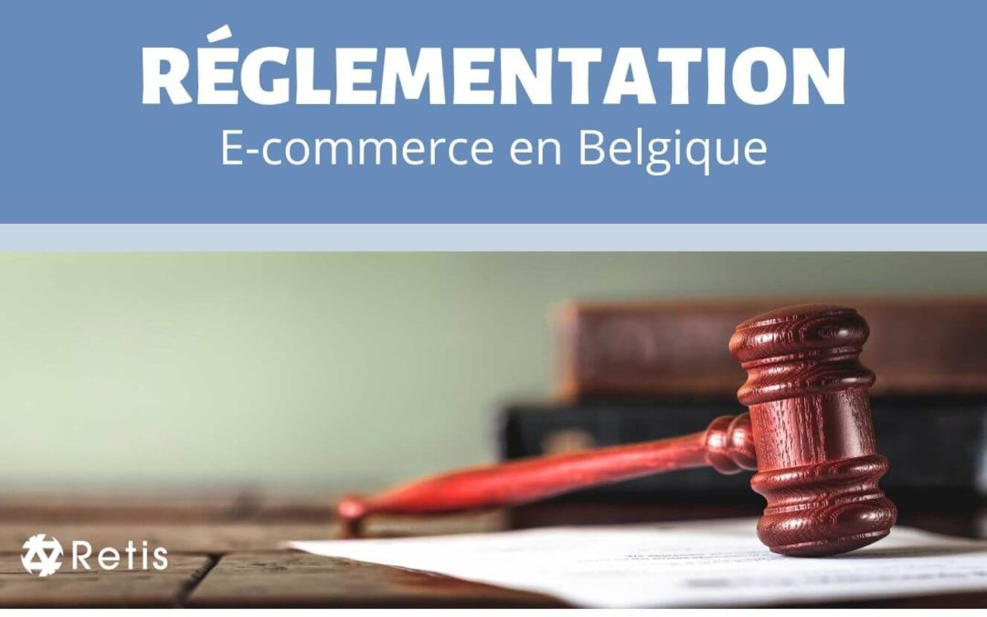 Dossier réglementation e-commerce en Belgique