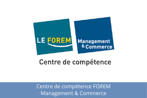 Mission de formation pour Centre de compétence Forem Management & Commerce