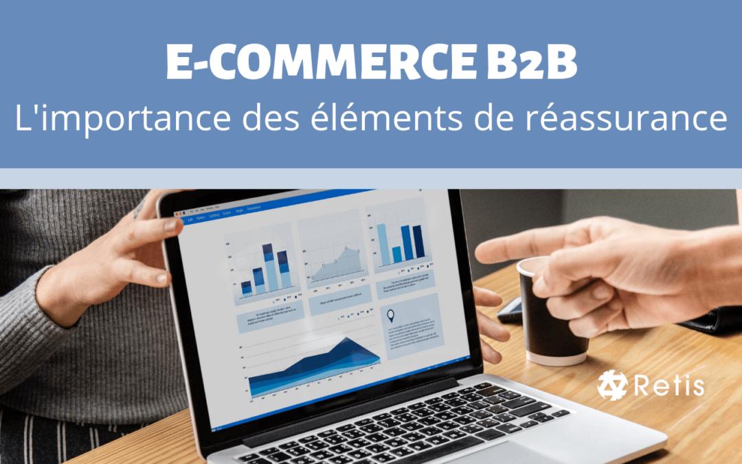 L'importance des éléments de réassurance pour un E-commerce B2B