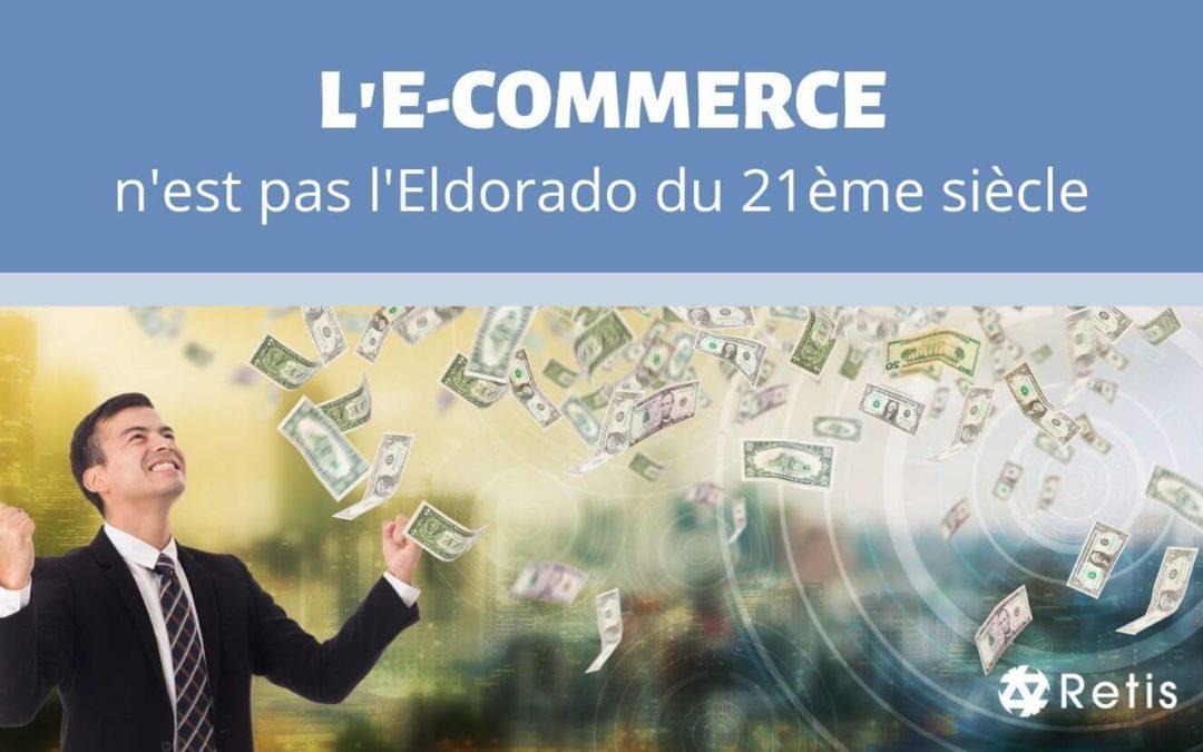 L'e-commerce n'est pas l'eldorado du 21e Siècle !
