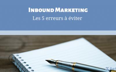 Les 5 Erreurs en Inbound Marketing