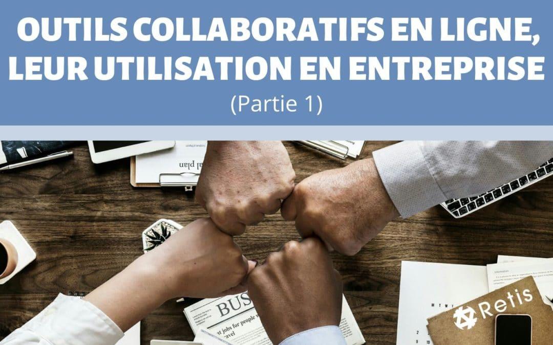 Outils collaboratifs en ligne, leur utilisation en entreprise (Partie 1)