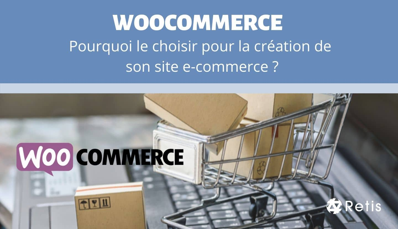 Pourquoi choisir WooCommerce pour lancer son site de vente en ligne ?