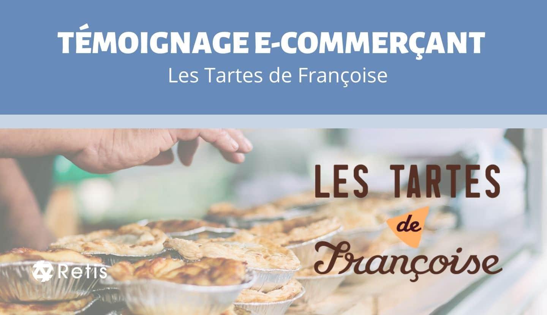 Témoignage Les Tartes de Françoise
