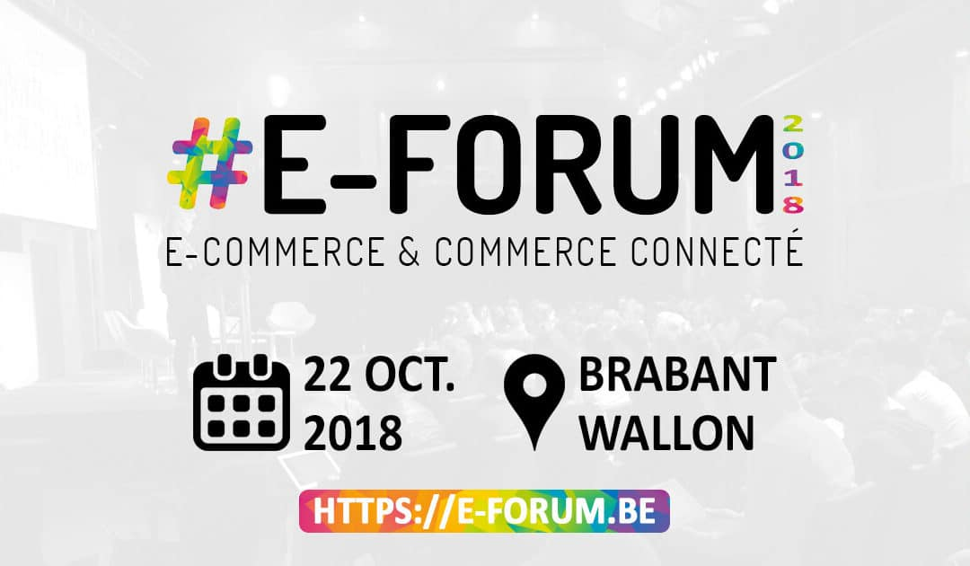 E-FORUM 2018 : Places de marché, Applications mobiles et futur du Retail