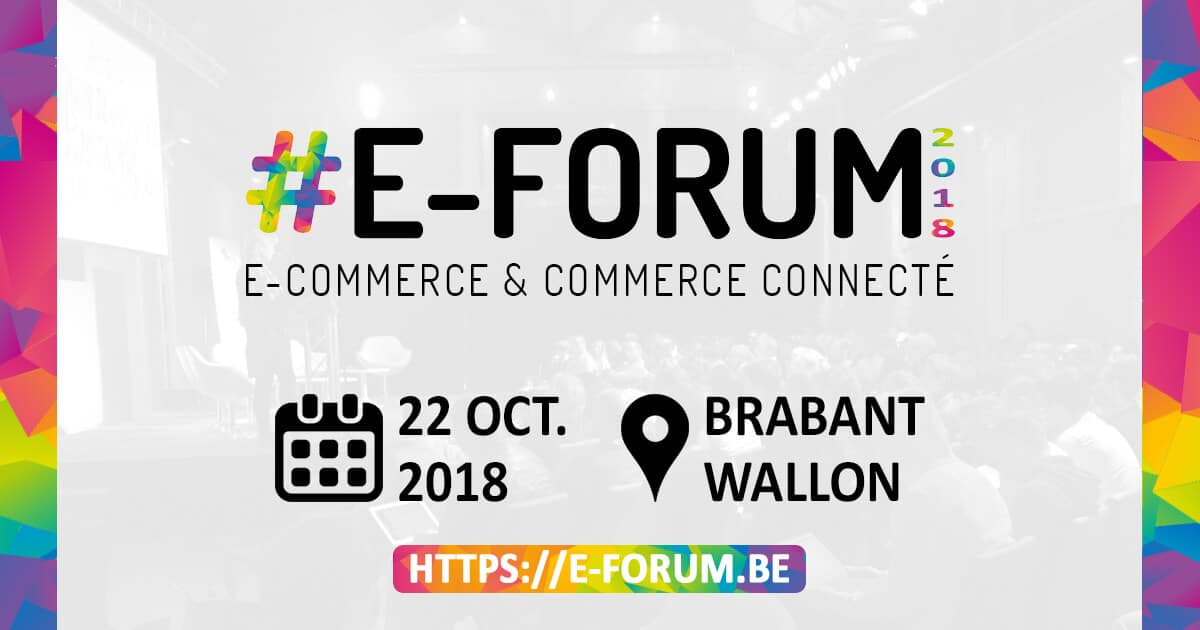 Événement E-FORUM 2018 : Places de marché, Applications mobiles et futur du Retail