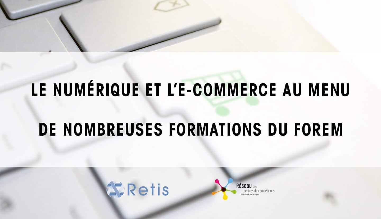 Formations Forem : E-commerce et Numérique au menu de nombreuses formations
