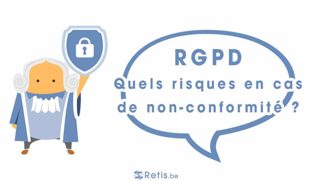 Que risque l'entreprise en cas de non-conformité au RGPD ?