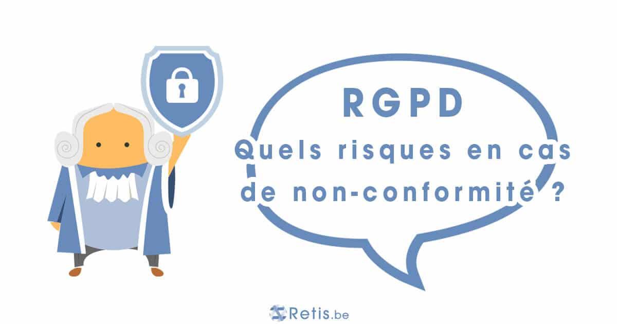 RGPD : Quels risques en cas de non-conformité ?
