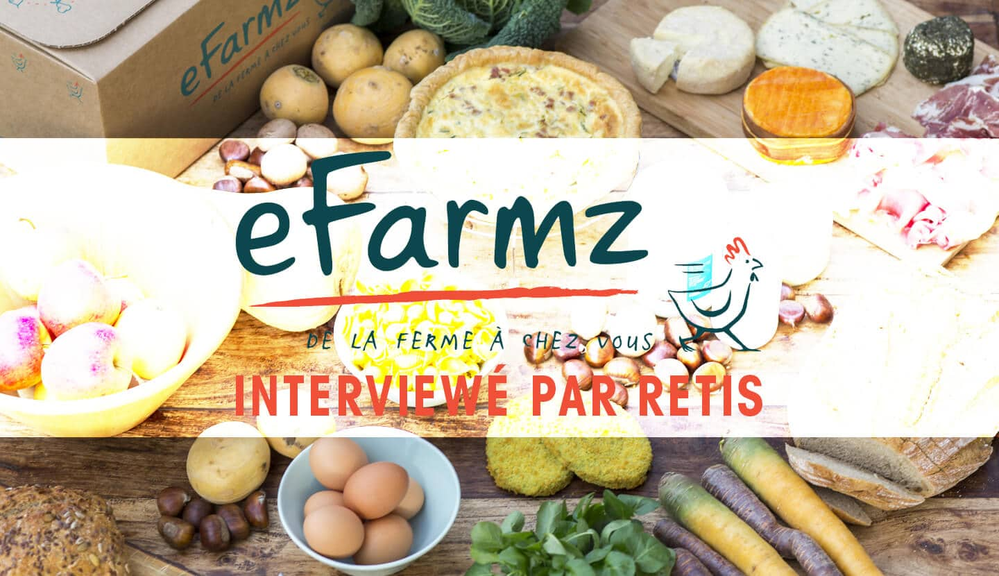 Interview Retis : Efarmz